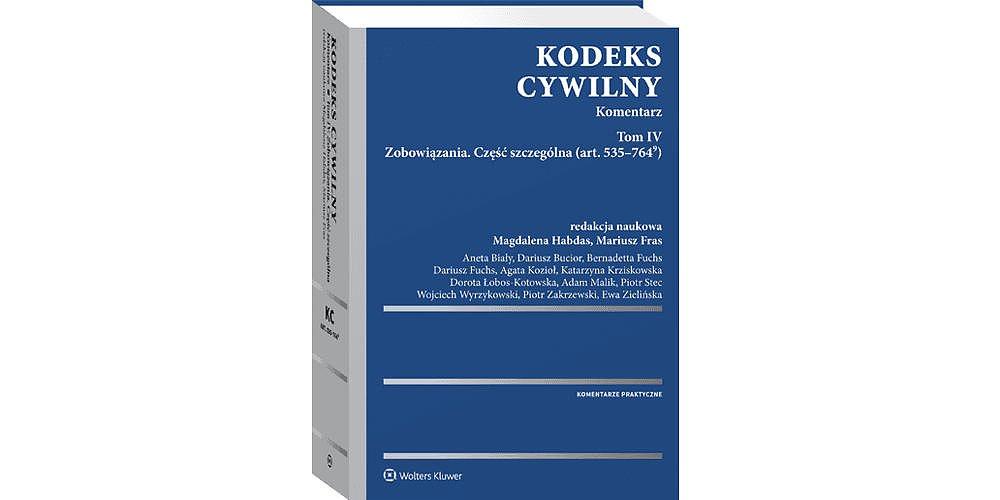 Komentarz do Kodeksu Cywilnego, tom IV, pod redakcją Magdaleny Habdas i Mariusza Frasa