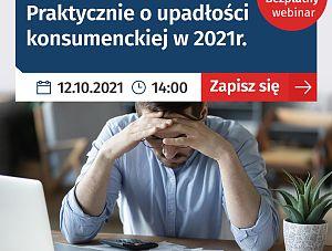Praktycznie o upadłości konsumenckiej w 2021 r. - bezpłatny webinar